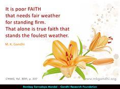 #faith #gandhi #gandhiquotes Mahatma Gandhi Quotes, True Faith, Quotes By Mahatma Gandhi
