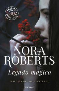 megustaleer - Legado mágico (Trilogía de los O'Dwyer 3) - Nora Roberts