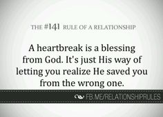 A heartbreak is a blessing from God. It's just His way of letting you realize He saved you from the wrong one. Fabulous Quotes, Amazing Quotes, Love Quotes, Funny Quotes, Relationship Rules, Relationships, Letting Go Of Him, Quotes About God, A Blessing