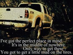 """Mud On The Tires""  Brad Paisley"