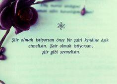 Şiir olmak istiyorsan önce bir şairi kendine âşık etmelisin. Şair olmak istiyorsan şiir gibi sevmelisin.  www.love.gen.tr #Aşk #Sevgi #Şiir
