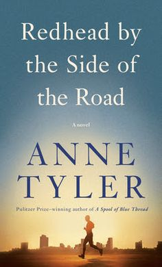 Carole's Chatter: Redhead by the Side of the Road by Anne Tyler New Books, Good Books, Books To Read, Travel Humor, Travel Quotes, Anne Tyler Books, Human Connection, Books For Teens, The Conjuring