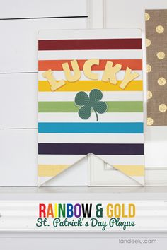 DIY Rainbow & Gold St. Patrick's Day Sign   landeelu.com  A such a cute St. Patrick's Day decoration!
