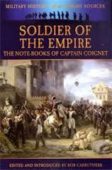 The Narrative of Captain Coignet (Soldier of the Empire) 1776-1850