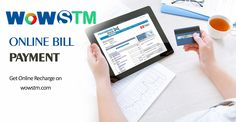 Worry about bill pay & recharge? Get speedy transactions is just a tap away & pay your bills online through wowstm.com.  #onlinebillpayment, #paybills, #onlinerecharge, #easyrecharge