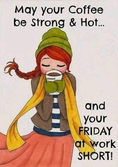 Friday Coffee Quotes, Friday Morning Quotes, Good Morning Friday, Coffee Quotes Funny, Saturday Quotes, Its Friday Quotes, Friday Humor, Funny Quotes, Funny Coffee