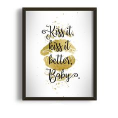 Kiss it, kiss it better, Baby: Rihanna inspired Quote Printable Art Poster, Typeography, French Gold foil Kiss, Instant Download Poster