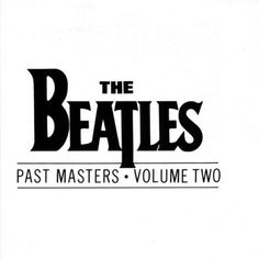 Past Masters, Volume Two ~ The Beatles, http://www.amazon.com/dp/B000002USZ/ref=cm_sw_r_pi_dp_drepsb1EJ53KM
