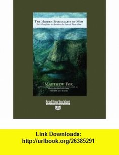The Hidden Spirituality of Men  (Volume 2 of 3) (EasyRead Super Large 24pt Edition) Ten Metaphors to Awaken the Sacred Masculine (9781458727527) Matthew Fox , ISBN-10: 1458727521  , ISBN-13: 978-1458727527 ,  , tutorials , pdf , ebook , torrent , downloads , rapidshare , filesonic , hotfile , megaupload , fileserve
