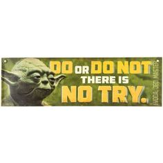 Embrace the ways of the Jedi, you will, with this There is No Try Yoda Quote Embossed Tin Sign. Featuring Master Yoda and his infamous quote, this sign is ideal Star Wars Room, Star Wars Decor, Art Craft Store, Craft Stores, Star Wars Opening, Yoda Quotes, Open Signs, Decorative Signs, Wall Art Quotes