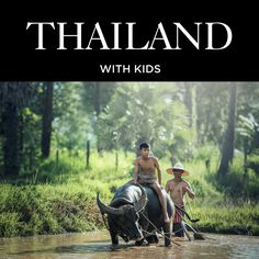 Travel to Thailand with kids - Fun itineraries for parents and children.
