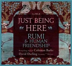 Just Being Here: Rumi and Human Friendship: Coleman Barks, David Darling: 9781604075649: Amazon.com: Books