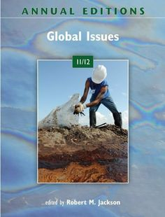 Annual Editions: Global Issues 11/12 by Robert Jackson. $33.41. Publisher: McGraw-Hill/Dushkin; 27 edition (December 1, 2011). 224 pages