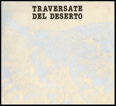 """TRAVERSATE DEL DESERTO a cura di """"I FIGLI DEL DESERTO"""" L284 Essegi L.Ghirri 1986"""