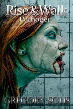 Rise and Walk: Pathogen (Volume 2) by Gregory Solis,http://www.amazon.com/dp/148495422X/ref=cm_sw_r_pi_dp_3BpHsb1WT9P5D8ZC