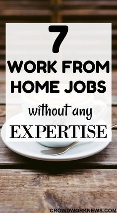 Do you know that there are many work at home jobs which you can do without many qualifications? Yes, there are. Check out these 7 work at home jobs which you can do without any expertise.