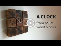 This time I'll make a clock, by using old clock movement mechanism, and few pallet wood blocks.