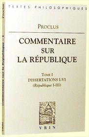 Commentaire sur la République / Proclus ; traduction et notes par A.J. Festugière - Paris : Librairie Philosophique J. Vrin, 2012 - 3 Vol