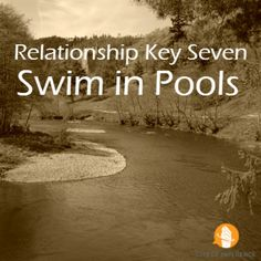 Relationship Key Seven:  Swim in Pools  #ninekeys #cityofinfluence