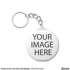 Create your own text and design :-) basic round button keychain