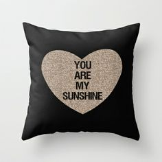 You are my Sunshine Throw Pillow by Zen and Chic - $20.00