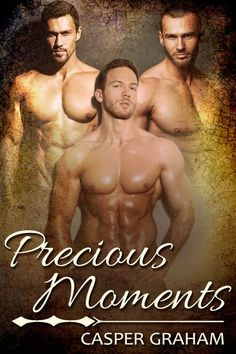 Precious Moments (MMM) -  Contemporary Paranormal Romance, Alpha-Omega, Double Penetration/MPREG