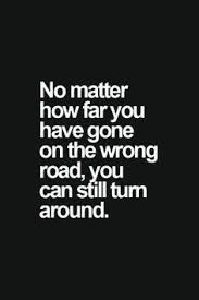 Turn around...? For what you have come this far and you still act like you did when I first met you.......!!!