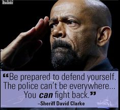 ( - p.mc.n. ) Be Prepared To Defend Yourself! Sheriff Clarke being straight up honest!