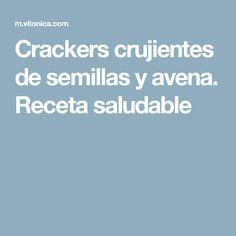 Crackers crujientes de semillas y avena. Receta saludable Snacks Saludables, Healthy Snacks, Healthy Recipes, Vegan, Blinds, Cookies