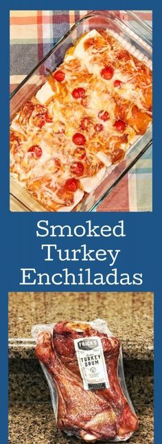 Smoked Turkey Enchiladas with Fricks Turkey Drums. Smoked turkey in enchies? Yes, please. This is an awesome twist on the traditional enchiladas.