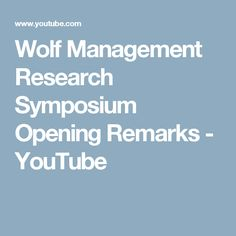 Wolf Management Research Symposium Opening Remarks - YouTube