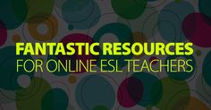 If you're an online ESL teacher, you're living in a golden age. Never before have there been so many methods for meeting students, marketing yourself, gathering resources, elicit