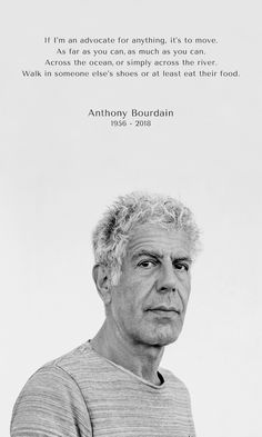 Check out the best 25 Anthony Bourdain quotes. Anthony Bourdain was a popular TV personality who infected the nation with his passion and his words are a reminder of his legacy. Read the best Anthony Bourdain quotes below. Great Quotes, Quotes To Live By, Inspirational Quotes, Super Quotes, Rest In Peace Quotes, Funny Quotes, Inspire Quotes, Food Quotes, Awesome Quotes