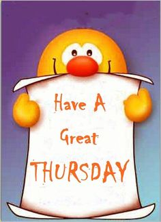 Have a great Thursday thursday thursday quotes happy thursday thursday quote happy thursday quote Happy Thursday Images, Thursday Greetings, Happy Thursday Quotes, Thursday Pictures, Thankful Thursday, Thursday Humor, Monday Images, Quotes Friday, Thursday Morning Quotes