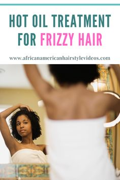Video Shows How To Make A Diy Hot Oil Treatment For Dry & Frizzy Natural Hair Transitioning Hairstyles, Deep Conditioner, Frizzy Hair, African American Hairstyles, Relaxed Hair, Avocado Oil, Hair Videos, Hair Growth, Natural Hair Styles
