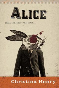 Alice by Christina Henry Review