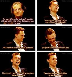 Tom Hiddleston...there are probably snipers hired by Marvel Studios