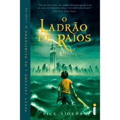 O Ladrão de Raios: primeiro livro de Percy Jackson e os Olimpianos
