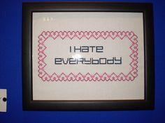 I Hate Everybody by Jamie Chalmers aka Mr X Stitch