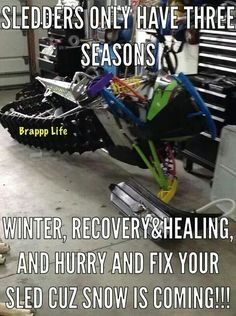 Hahhahaa. My sled right now. Can't wait til the weather gets cold, then he's getting flipped and torn apart !