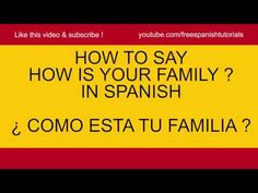 how to say how is your family in spanish