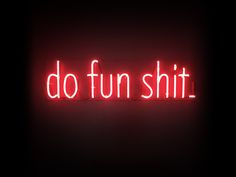 do fun shit \\ neon lights Photo Wall Collage, Picture Wall, Neon Words, Neon Aesthetic, Aries Aesthetic, Alcohol Aesthetic, Aesthetic Girl, Red Walls, Neon Lighting