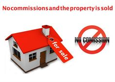 No commissions and the property is sold.