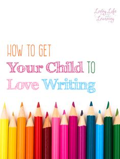 Writing can be a cumbersome task to learn but I have some great tips for how to get your child to love writing and stop complaining