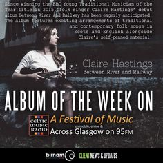 Between River and Railway, the debut album from Claire Hastings, is Celtic Music Radio's album of the week. http://www.celticmusicradio.net/  The album is available from Birnam CD through Amazon.co.uk, Amazon.com and our own online shop: http://www.birnamcdshop.com/index.php?route=product%2Fproduct&filter_name=claire+hastings&product_id=362#!prettyPhoto[gallery]/1/