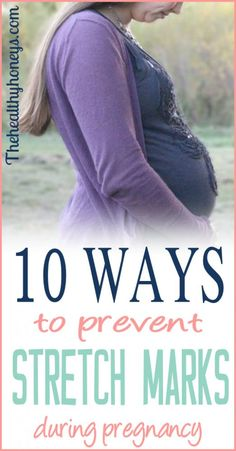 These tips are great! I've used several of these things to prevent stretch marks during my pregnancies. It totally works! #pregnancy #stretchmarks #health [ SkinnyFoxDetox.com ]