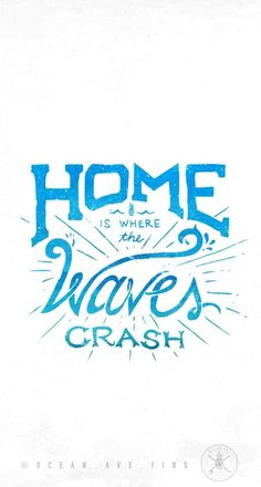"Love this quote and so true!! ""Home is where the waves crash"" #Maristella890"