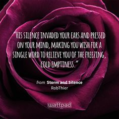 """""""His silence invaded your ears and pressed on your mind, making you wish for a single word to relieve you of the freezing, cold emptiness."""" - from Storm and Silence (on Wattpad) https://www.wattpad.com/82744177?utm_source=ios&utm_medium=pinterest&utm_content=share_quote&wp_page=quote&wp_uname=RevatiUmak&wp_originator=rYD51VtIoHFQB4OsJfocvuV1KcJNCH3h4lqq6yxDFU7savTOzTs0Vu8AMTJwRm6fLKidF%2Fg6IrbLjQOgZ8e8F4x3qJp9qLWgQ6pWOtjmrP1FHUoQHSDT5zNk4YpW09nG #quote #wattpad"""