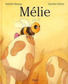 Mélie de Isabelle Maquoy http://www.amazon.fr/dp/2871424462/ref=cm_sw_r_pi_dp_DMD5ub0TS9S1R