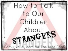 How to Talk to your Children about Strangers by Heather Johnson via Amy Huntley